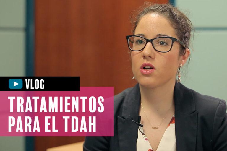 Tratamientos TDAH, por Giovanna Legazpe (vídeo)