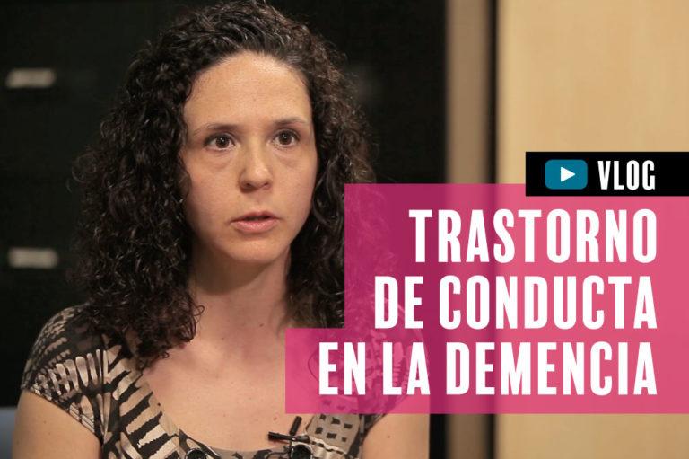 Trastornos de conducta en la demencia, por Amparo Espinosa (vídeo)