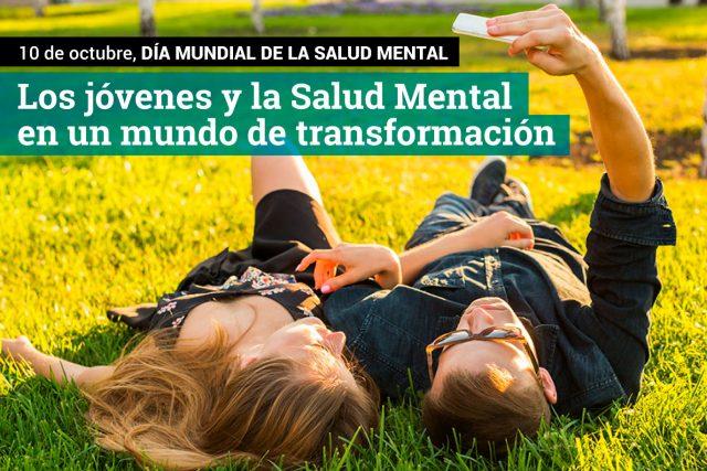 Los jóvenes y la Salud Mental en un mundo en transformación (Día Mundial de la Salud Mental)