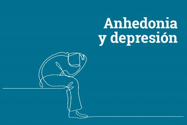Anhedonia: la falta de sentir placer y la depresión