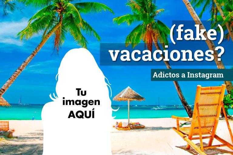 ¿Vacaciones falsas? Adictos a Instagram