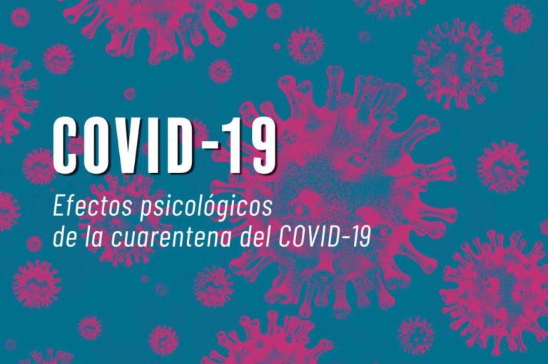Efectos psicológicos de la cuarentena del COVID-19
