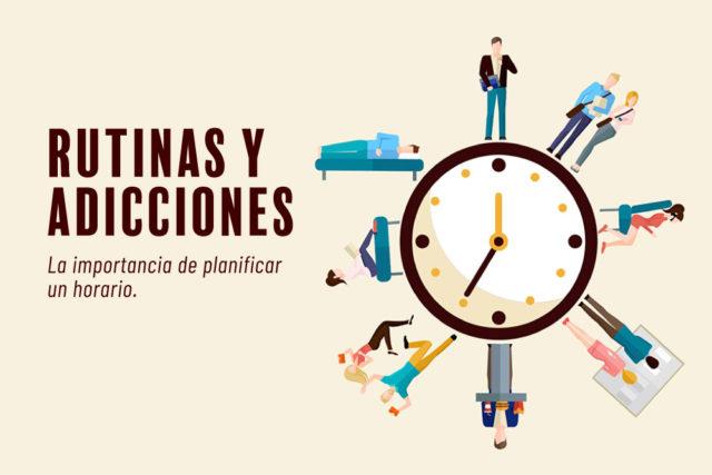 Las rutinas y las adicciones: la importancia de planificar un horario