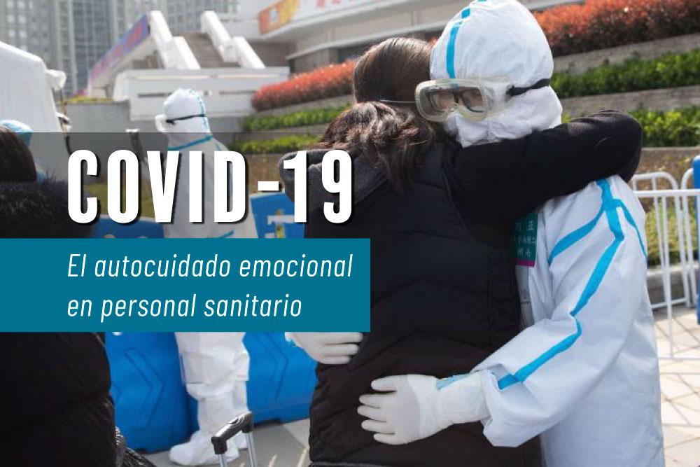 Ante la pandemia de COVID-19 actual, los profesionales sanitarios debemos tener muy presente que para poder cuidar primero debemos cuidarnos nosotros.