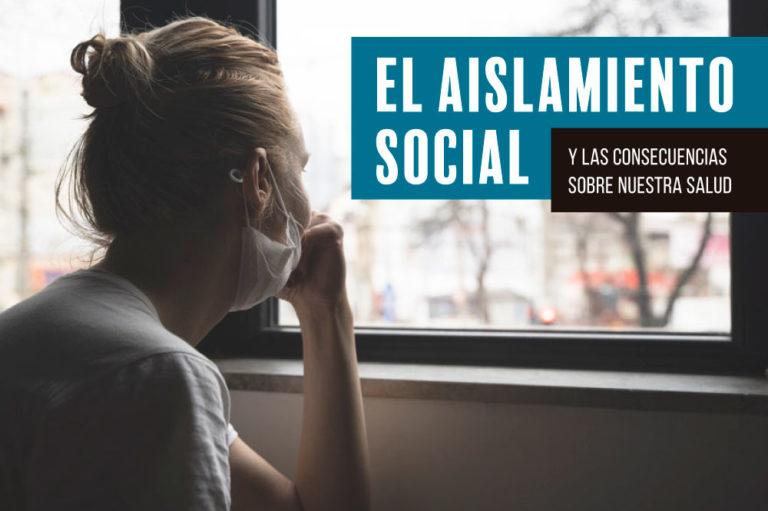 El aislamiento social y las consecuencias sobre nuestra salud