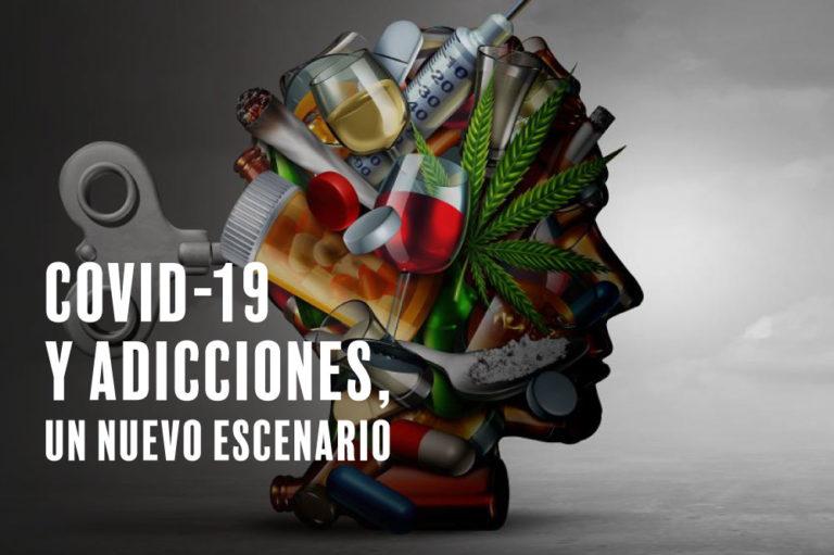 COVID-19 y Adicciones, un nuevo escenario