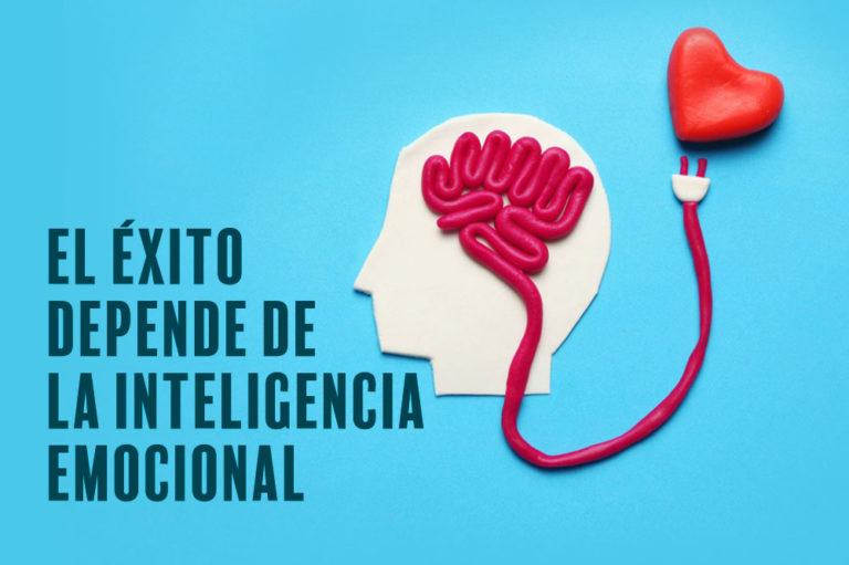 El éxito depende de la Inteligencia Emocional