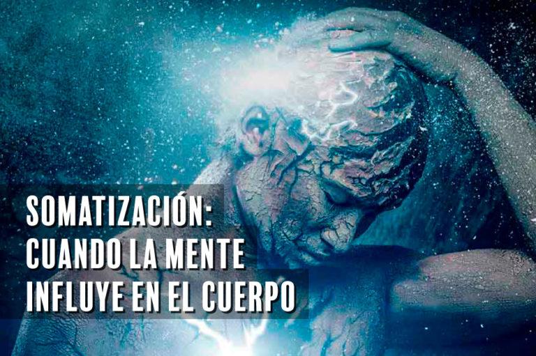 Somatización: Cuando la mente influye en el cuerpo