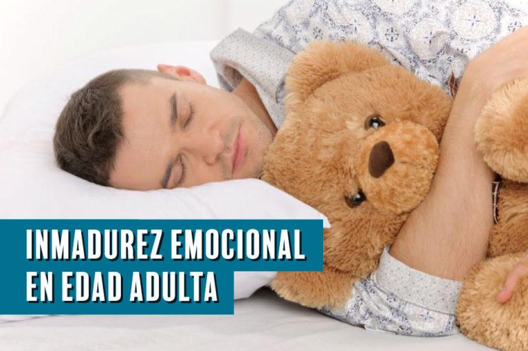 Inmadurez emocional en edad adulta ¿Cómo detectarlo?