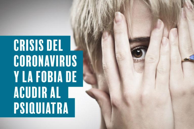Crisis de coronavirus y la fobia de acudir al psiquiatra