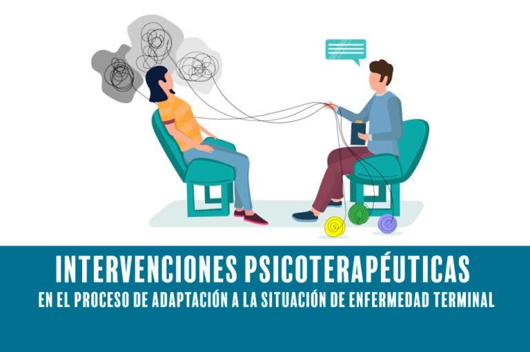 Intervenciones psicoterapéuticas en el proceso de adaptación a la situación de enfermedad terminal