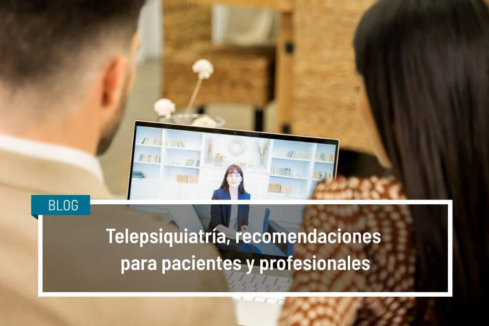 recomendaciones para pacientes y profesionales de telepsiquiatría
