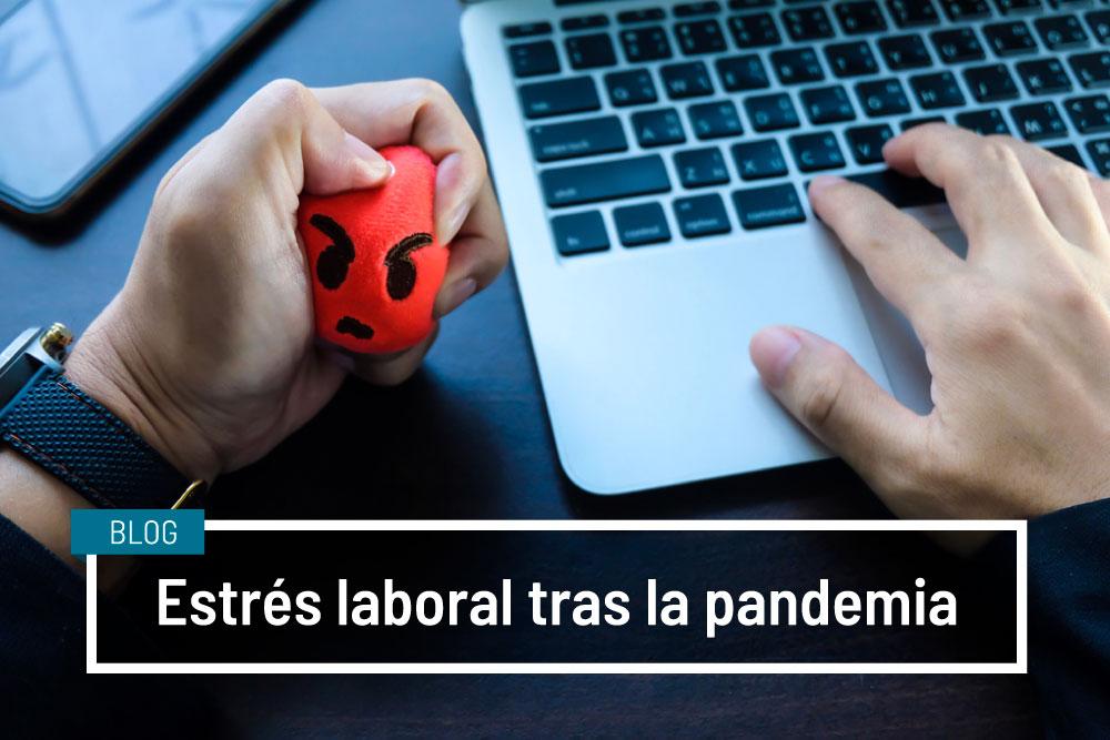 Estrés laboral tras la pandemia