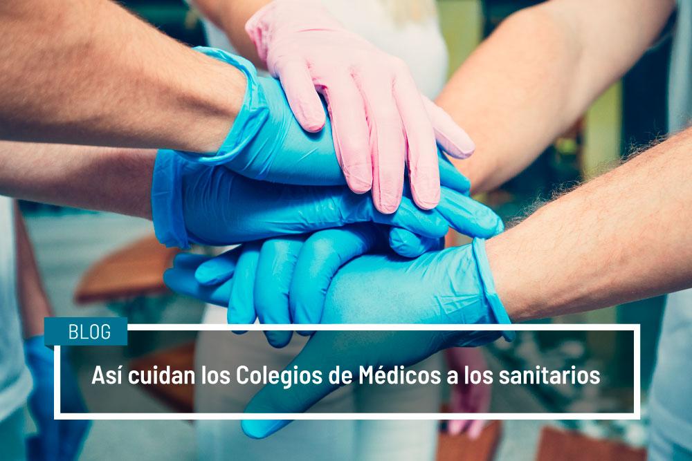 Así cuidan los Colegios de Médicos a los sanitarios
